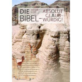 Die Bibel - absolut glaubwürdig!
