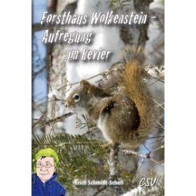 Forsthaus Wolkenstein - Aufregung im Revier