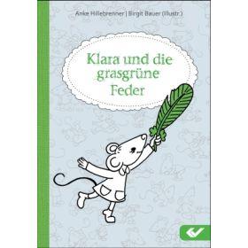 Klara und die grasgrüne Feder