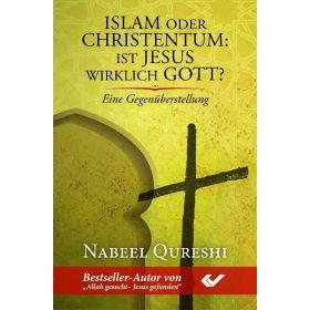 Islam oder Christentum: Ist Jesus wirklich Gott?
