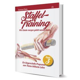Staffeltraining (3) - Wie Glaube morgen gelebt werden kann