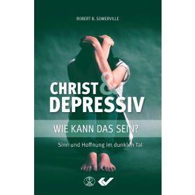 Christ & Depressiv - Wie kann das sein?