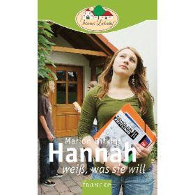 Hannah weiß, was sie will