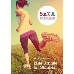 5 x 7.A Ein Basiskurs - Erste Schritte im Glauben