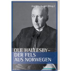 Ole Hallesby - der Fels aus Norwegen