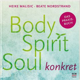 Body, Spirit, Soul konkret