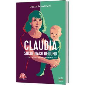Claudia - Suche nach Heilung