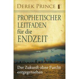 Prophetischer Leitfaden für die Endzeit