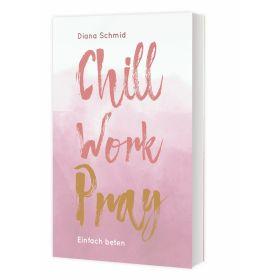 Chill Work Pray