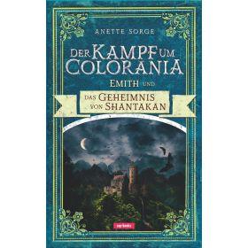 Der Kampf um Colorania: Emith und das Geheimnis von Shantakan Bd.5