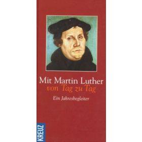 Mit Martin Luther von Tag zu Tag