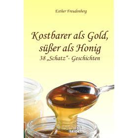 Kostbarer als Gold, süßer als Honig