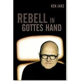 Rebell in Gottes Hand