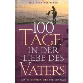 100 Tage in der Liebe des Vaters