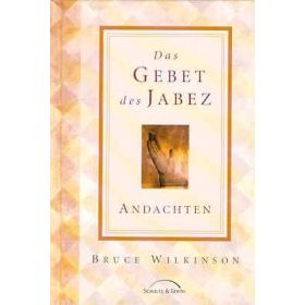 Das Gebet des Jabez - Andachten