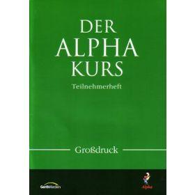 Der Alpha-Kurs - Teilnehmerheft Großdruck