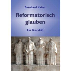 Reformatorisch glauben