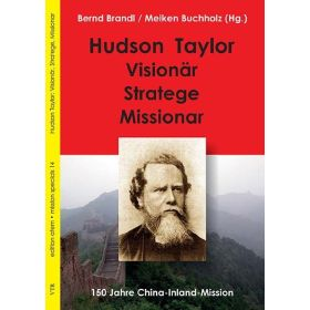 Hudson Taylor: Visionär, Stratege, Missionar