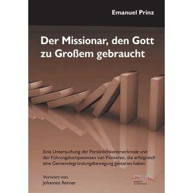 Der Missionar, den Gott zu Großem gebraucht