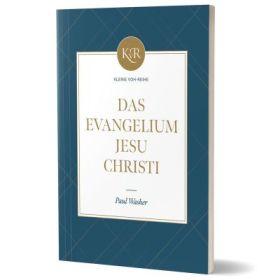 Das Evangelium Jesu Christi