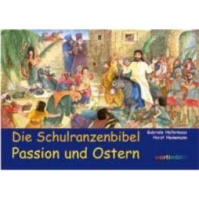 Die Schulranzenbibel - Passion und Ostern