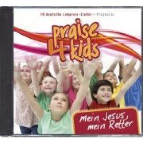 Praise 4 Kids 2 - Mein Jesus, mein Retter