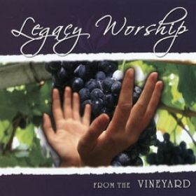 Legacy Worship From The Vineyard
