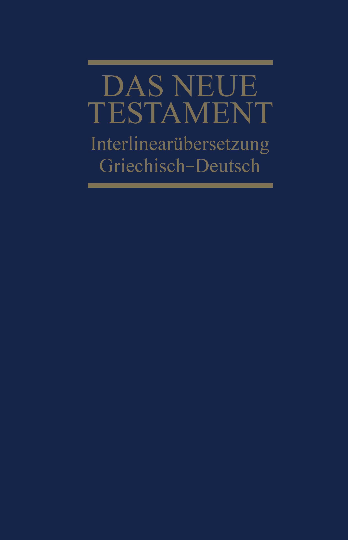 interlinear252bersetzung neues testament griechischdeutsch