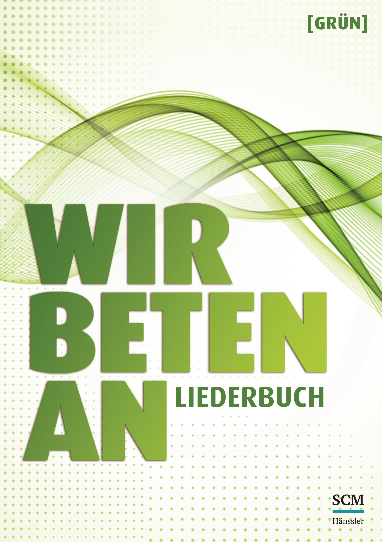 Wir beten an [Grün] - Liederbuch (Liederbuch - Geheftet)