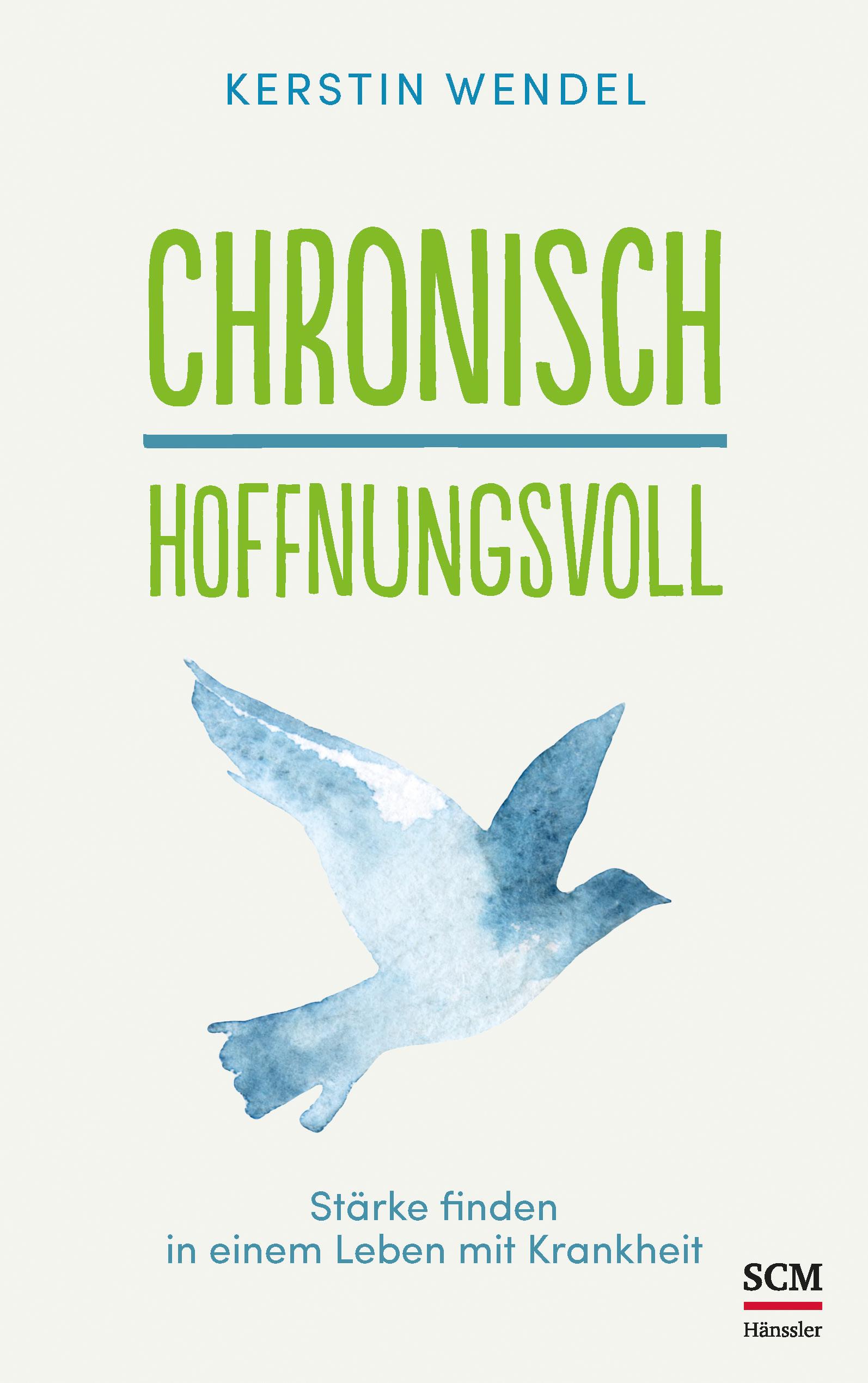 Chronisch hoffnungsvoll | Kerstin Wendel | Portofrei