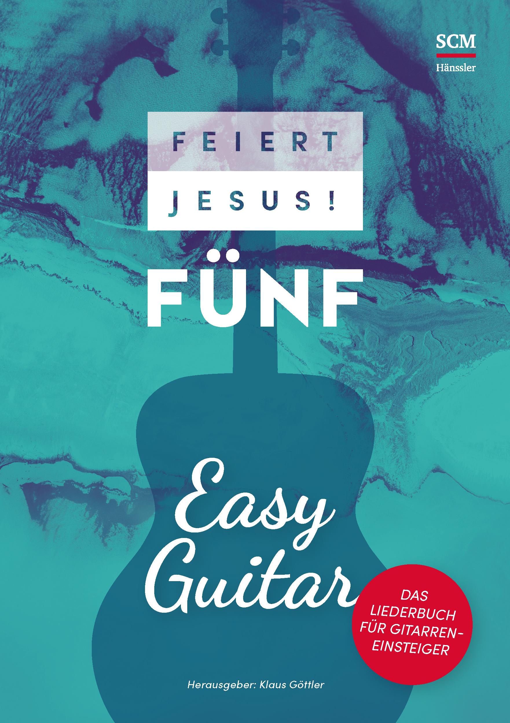 Feiert Jesus! 5 - Easy Guitar (Liederbuch - Spiralbindung)